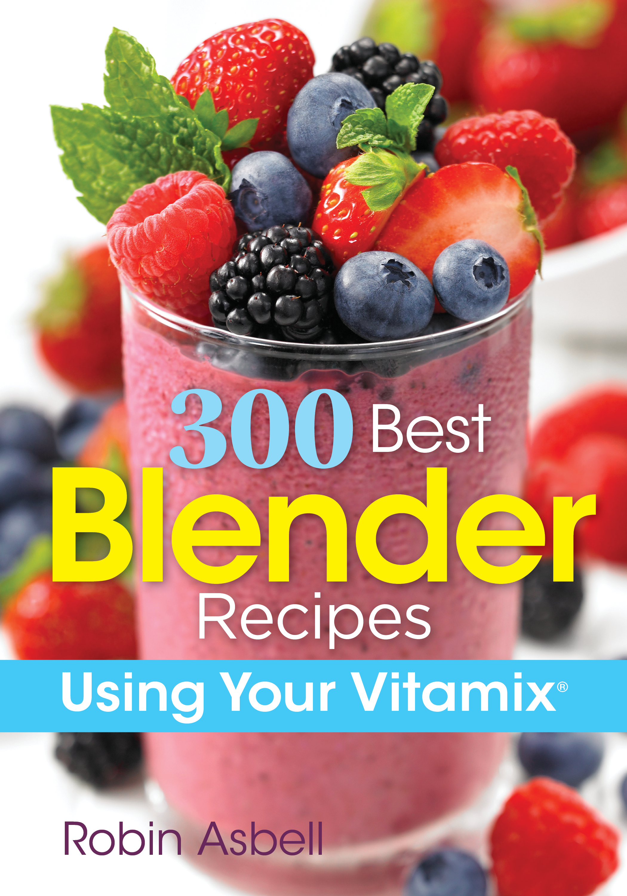 300 Best Blender Recipes Vitamix